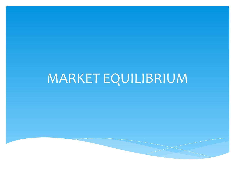 MARKET EQUILIBRIUM by nraza6 - issuu