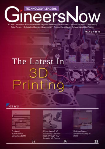 452df5e9d12 The Latest 3D Printing, Technology Leaders magazine, March2019 by ...