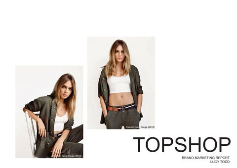 0c502ac69248e Topshop Brand Marketing Report by LucyTodd19 - issuu