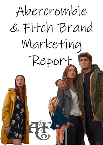 58202a97f1d Abercrombie   Fitch Marketing Report by re.lilley00 - issuu