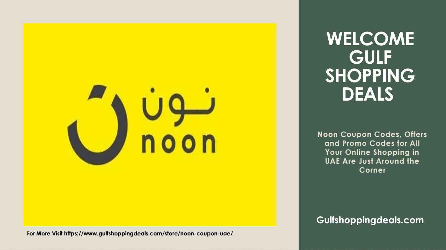 Noon Discount Coupon Codes at Gulfshoppingdeals by Gulf