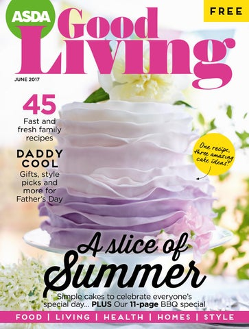 ea1a0e2a7f Asda Good Living Magazine June 2017 by Asda - issuu