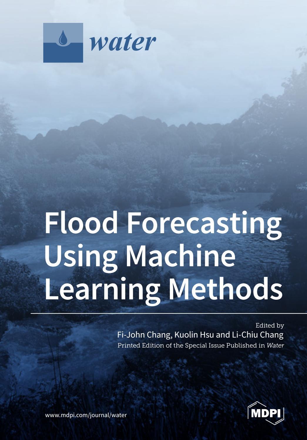 Flood Forecasting Using Machine Learning Methods by Amir