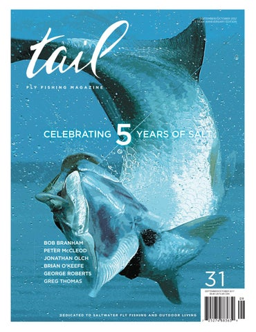 9550f0c0a Tail Fly Fishing Magazine Issue 31 - September/October 2017 by Tail ...