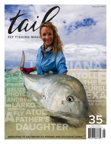 58ab3085c734 Tail Fly Fishing Magazine  35 by Tail Fly Fishing Magazine - issuu