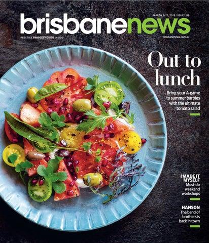 Brisbane News Magazine Mar 6 - Mar 13, 2019  ISSUE 1216 by Brisbane