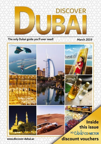 March 2019 Discover Dubai by Connector Publishing - issuu