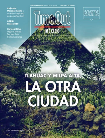Time Out México Marzo 2019 by Time Out México issuu