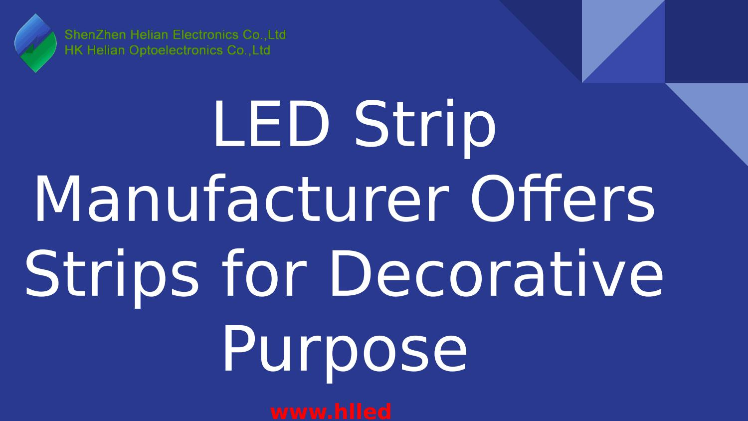 new arrival a20f8 09ade LED Strip Manufacturer Offers Strips for Decorative Purpose ...