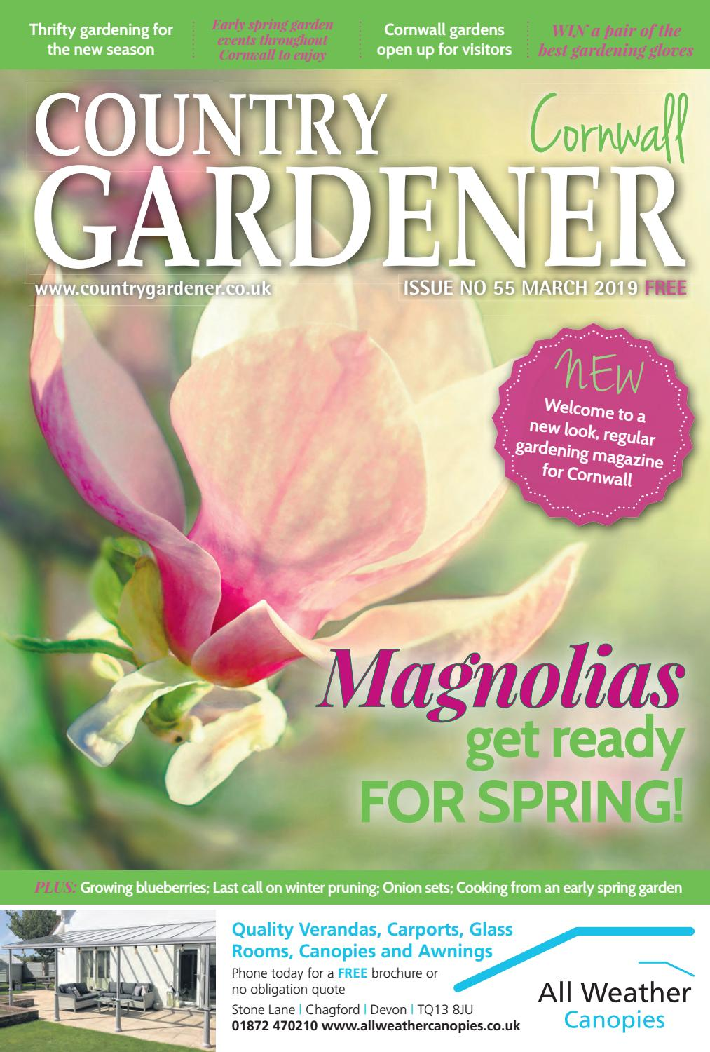 Cornwall Country Gardener March 2019 By Country Gardener Issuu