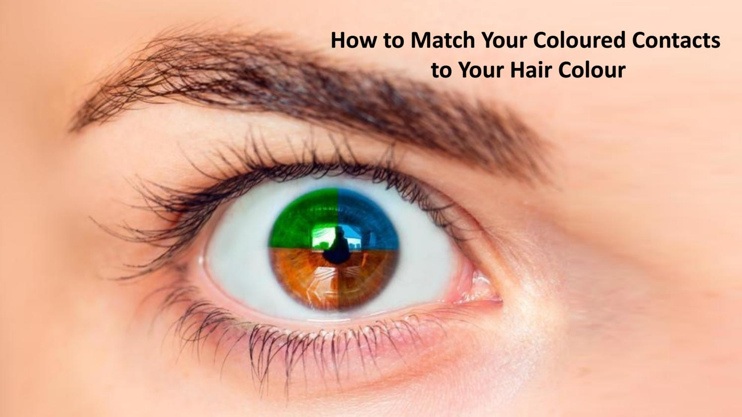 9637d563 How to Match Your Coloured Contacts to Your Hair Colour by Eyecare experts  - issuu
