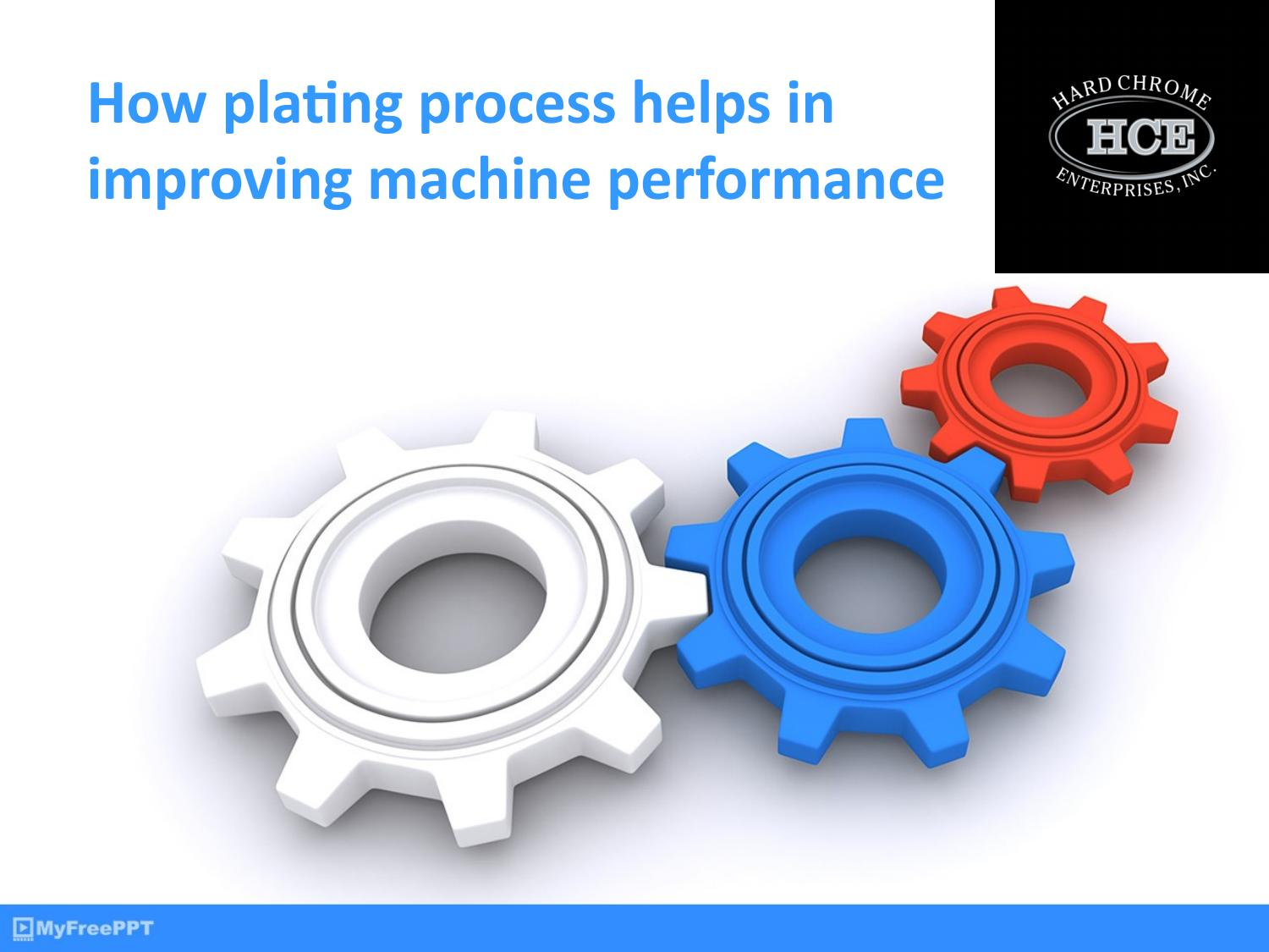 How Metal Plating Improves Your Machine Performance by Hard Chrome