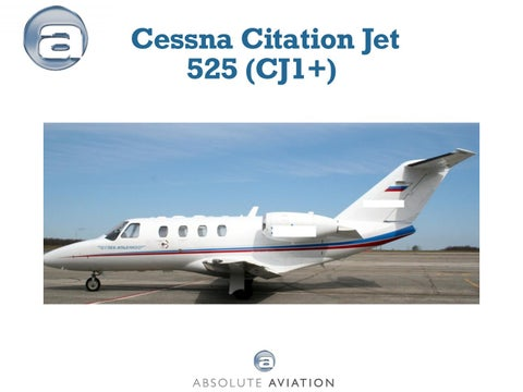 Cessna Citation Jet 525 CJ1+ For Sale by absolute-aviation - issuu