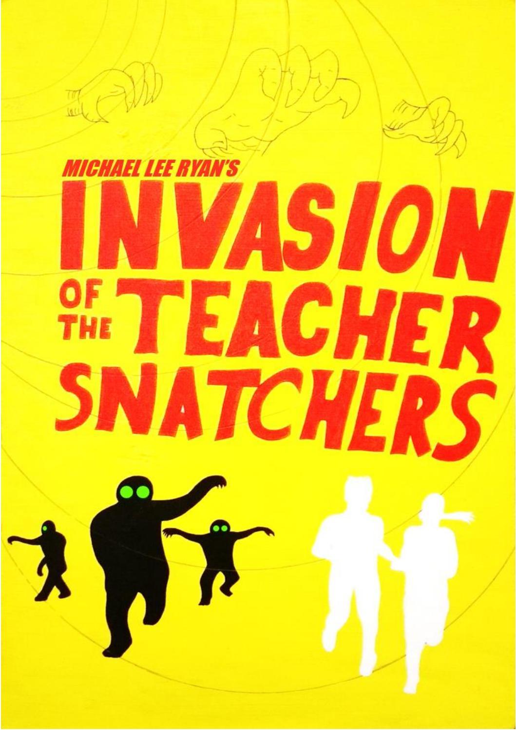 Invasion of the Teacher Snatchers by M Ryan by Birkenhead School - issuu