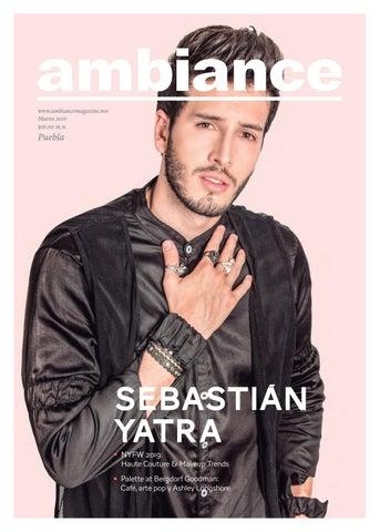 67899f0c3bdbd www.ambiancemagazine.mx Marzo 2019  35.00 m.n.. Puebla. sebastián yatra ...