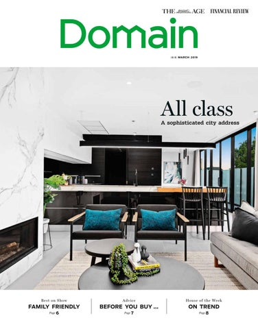 Domain - The Age, March 09, 2019 by Domain Magazines - issuu