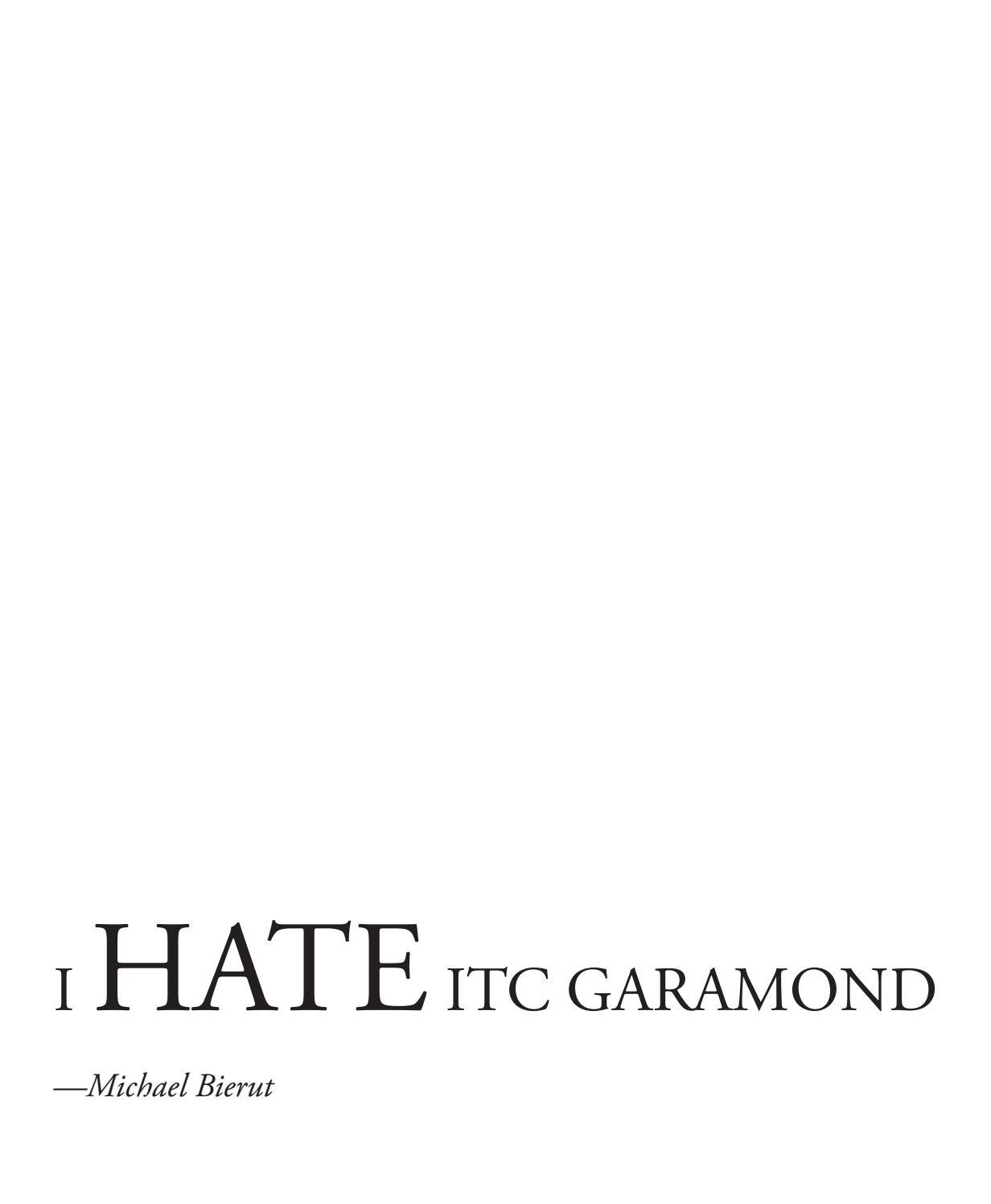 I hate ITC Garamond by alisonsommer - issuu