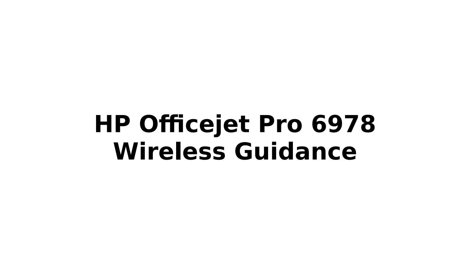 123 HP Officejet Pro 6978 Setup Wireless Guidance by printer