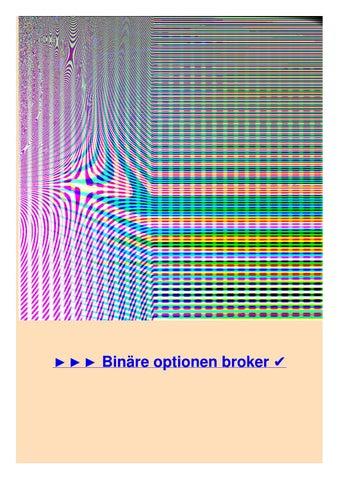 Broker Binäre Optionen