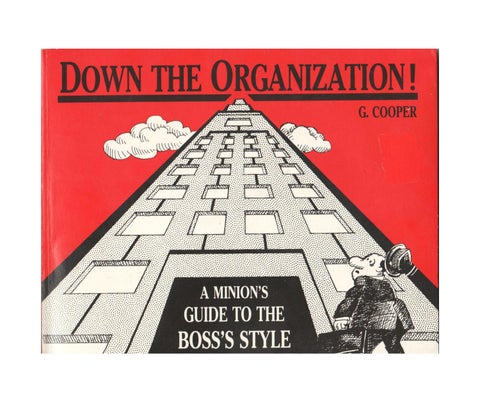 Down the Organization - A Minion's Guide to the Boss's Style