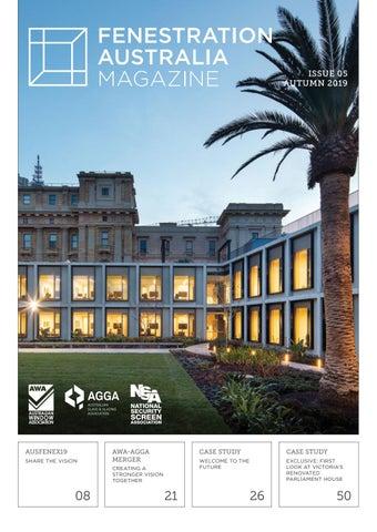 Fenestration Australia Magazine Issue 05 Autumn 2019 by Australian