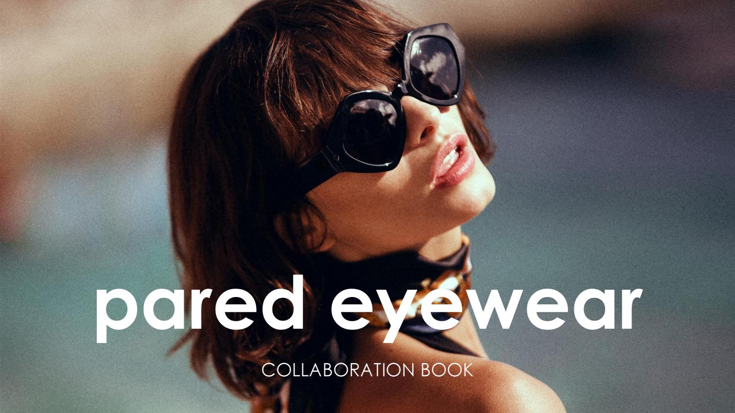 Pared Eyewear Collaboration Lookbook By Pared Eyewear Issuu