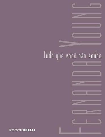 6bf64595a Tudo que você não soube – Fernanda Young by oitto8 - issuu
