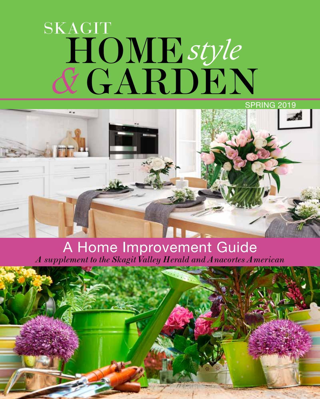 Homestyle Garden Spring 2019 By Skagit Publishing Issuu