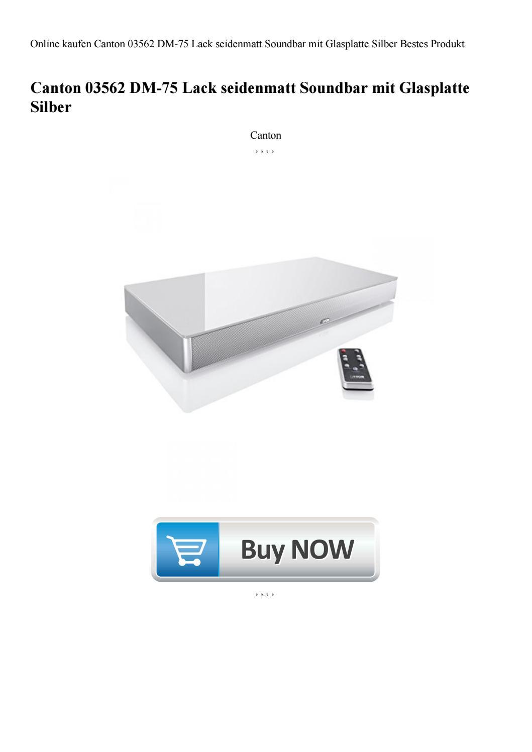 e6377395d6 Online kaufen Canton 03562 DM-75 Lack seidenmatt Soundbar mit Glasplatte  Silber Bestes Produkt by loganschneiderer - issuu
