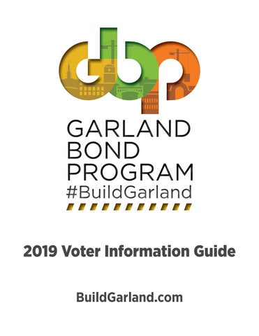2019 Garland Bond Program Voter Information Guide by City of Garland