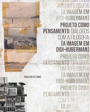 79f9446a3 projeto como pensamento: diรกlogos com a filosofia [a imagem em Georges  Didi-Huberman] Paulo Reyes [org.]