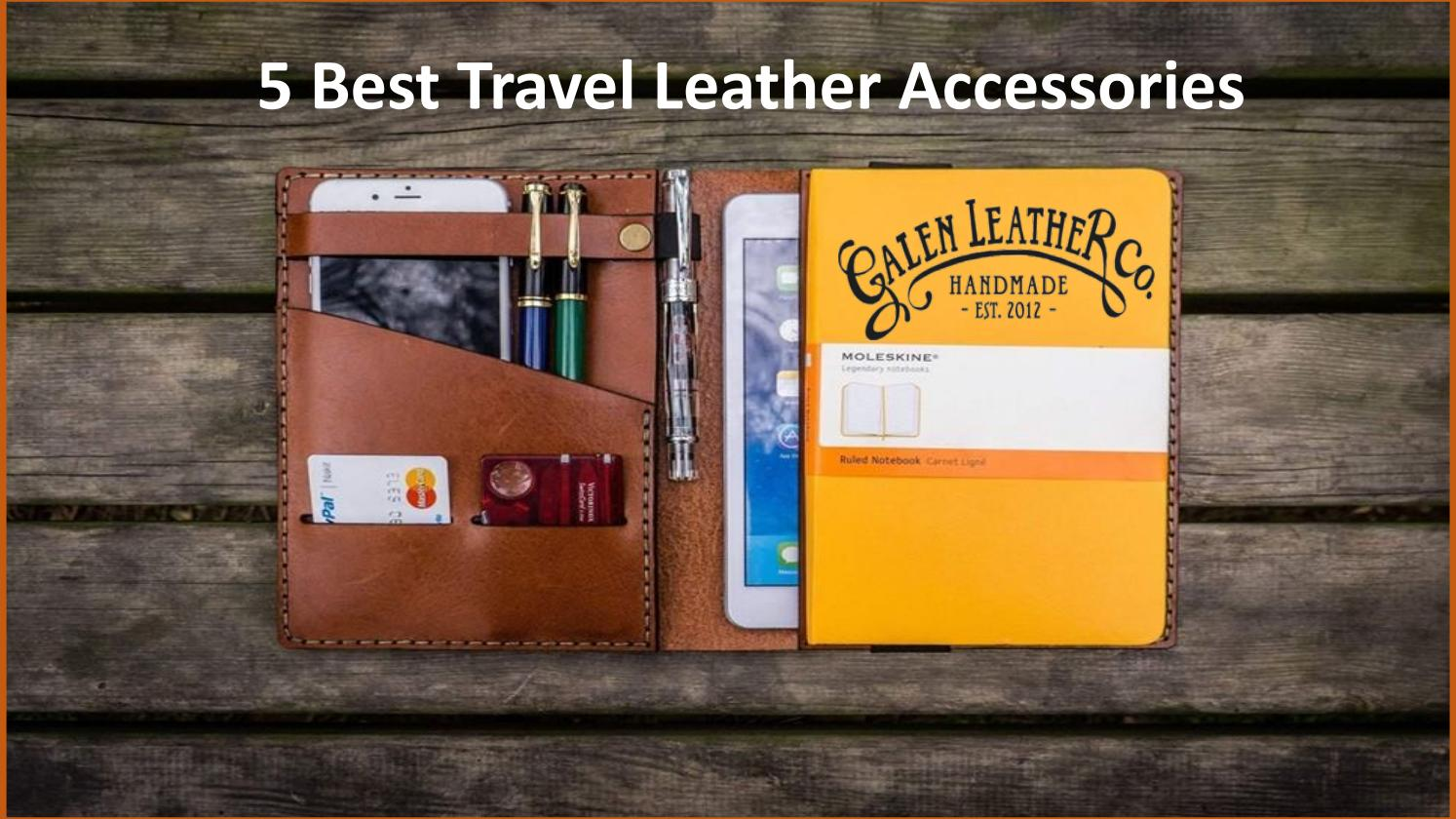 Luxury Travel Accessories By Galen Leather By Galen Leather Issuu