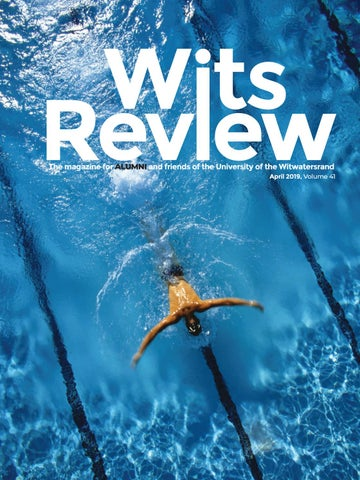 Wits Review April 2019 Volume 41 by Wits Alumni Relations