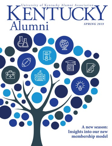 4b14092156f38 Spring 2019 Kentucky Alumni Magazine by UK Alumni Association - issuu