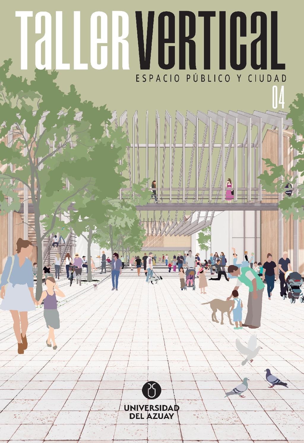 """Taller Vertical IV """"Espacio Público y Ciudad"""" by LAU-Laboratorio de  Arquitectura y Urbanismo - issuu"""