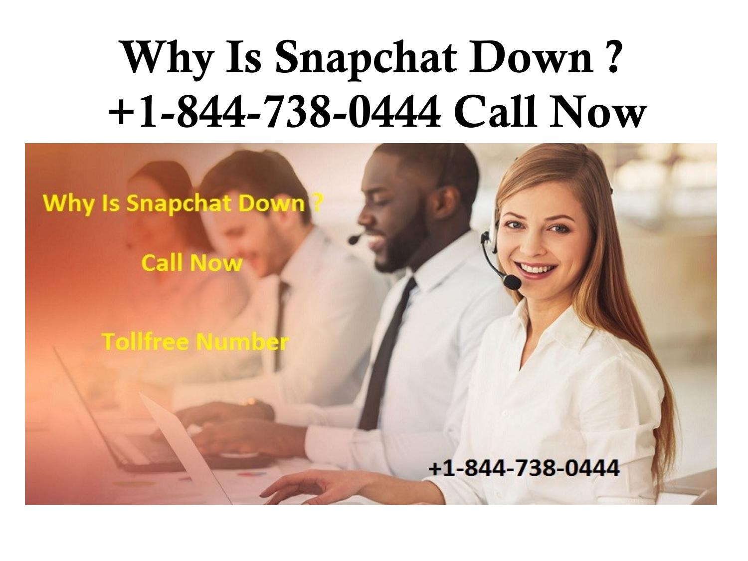 Why Is Snapchat Down ? +1-844-738-0444 Dial Now by