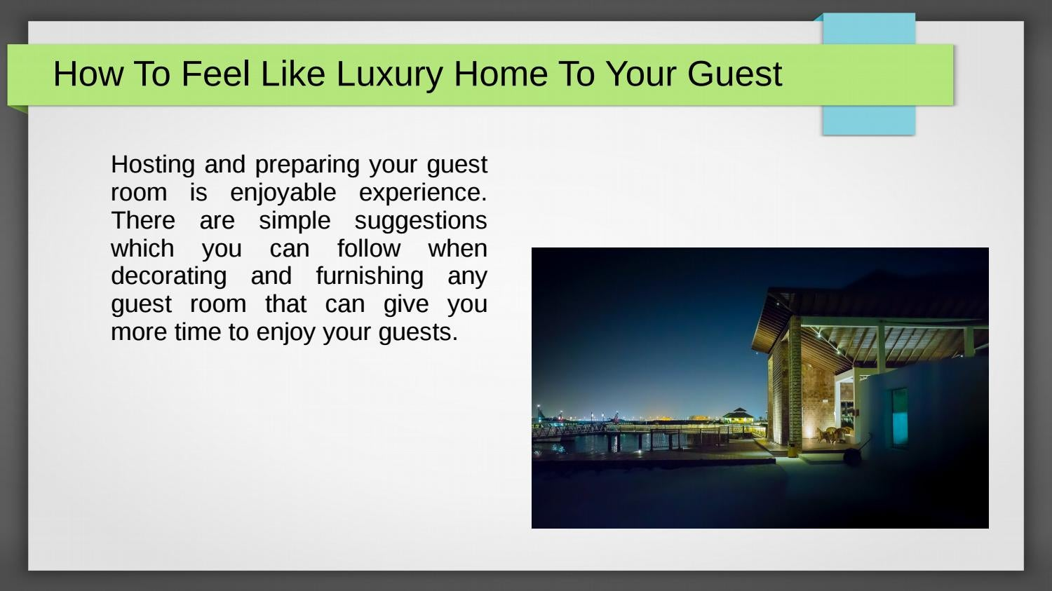 How To Feel Like Luxury Home To Your Guest