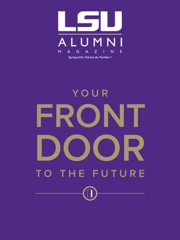 LSU Alumni Magazine_Spring 2019 Issue by LSU Alumni