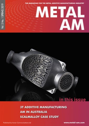 Metal AM Spring 2019 by Inovar Communications - issuu
