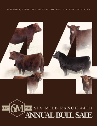 44th Annual Six Mile Bull Sale by Today's Publishing Inc