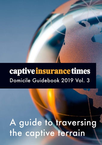 Captive Insurance Times Domicile Guidebook 2019 Vol 3 By