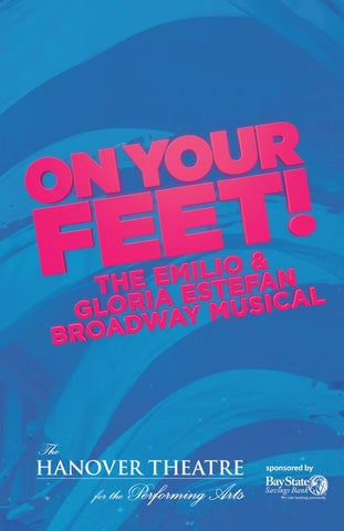 The Hanover Theatre S 2018 2019 Broadway Series On Your Feet By Thehanovertheatre Issuu