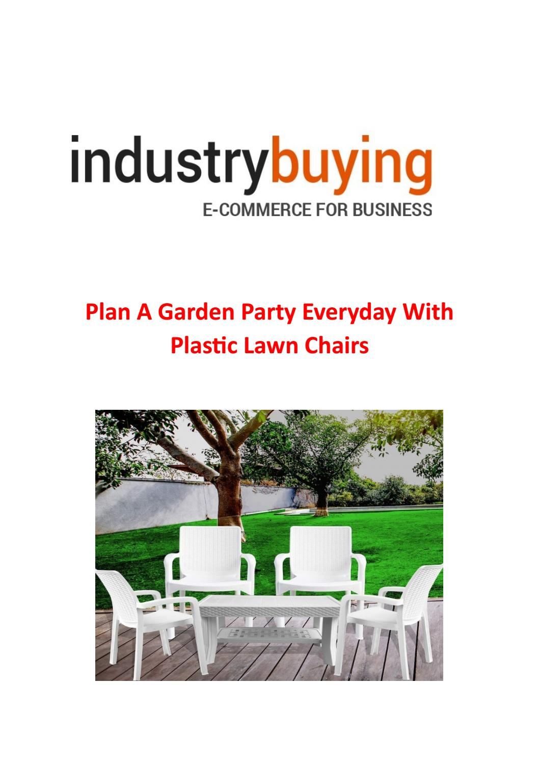 Plan A Garden Party Everyday With Plastic Lawn Chairs By Industrybuying Issuu