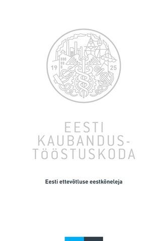 b8ac6adebc1 Eesti kaubandus-Tööstuskoda - Eesti ettevõtluse eestkõneleja by ...