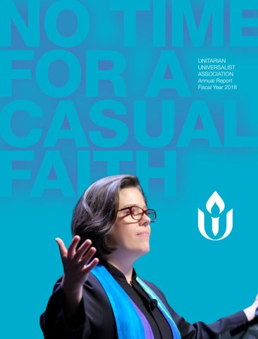 dae9a7d4d2 NO TIME FOR A CASUAL FAITH UNITARIAN UNIVERSALIST ASSOCIATION Annual Report  Fiscal Year 2018