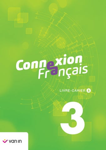 Connexion Francais 3 Sequence 3 By Editions Van In