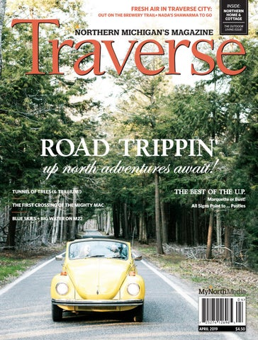 Traverse, Northern Michigan's Magazine April 2019 by MyNorth - issuu