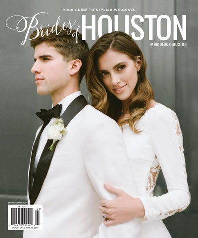 9d4b414a5e9 Brides of Houston - Spring Summer 2019 Issue by Wedlink Media - issuu