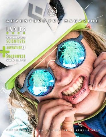 96072cf1fa457 Adventure Pro Magazine Spring 2019 by Ballantine Communications - issuu