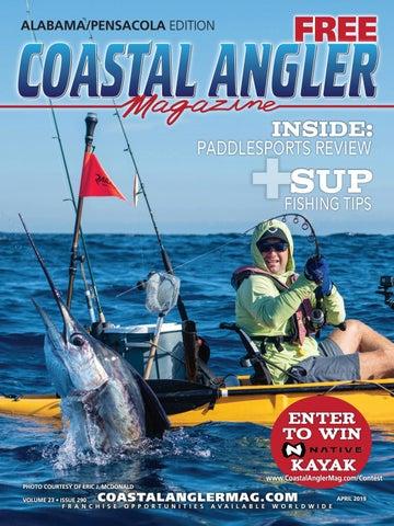 Coastal Angler Magazine | April 2019 | Alabama Pensacola by Coastal